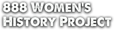 888 Women's History Project